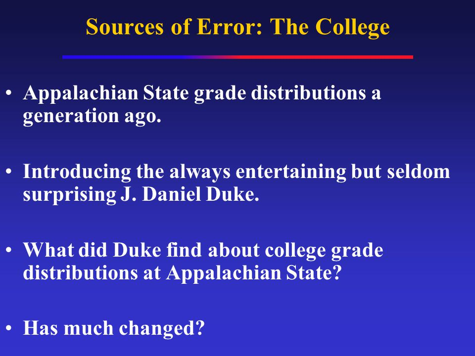 Sources of Error: The College Appalachian State grade distributions a generation ago.