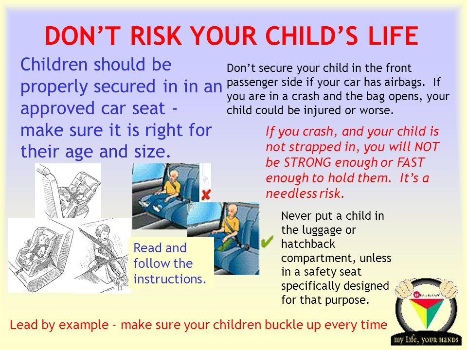 Transportation Tuesday DON'T RISK YOUR CHILD'S LIFE Children should be properly secured in in an approved car seat - make sure it is right for their age and size.
