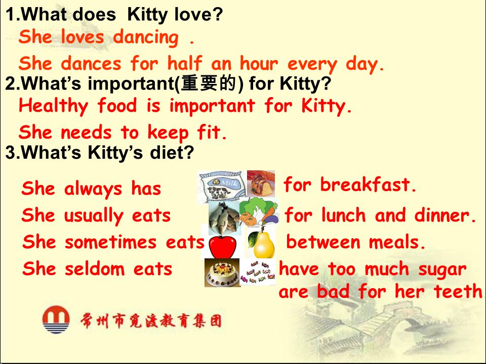 1.What does Kitty love.She loves dancing. She dances for half an hour every day.