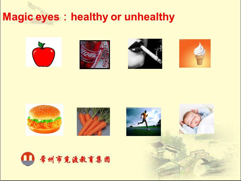 Magic eyes : healthy or unhealthy
