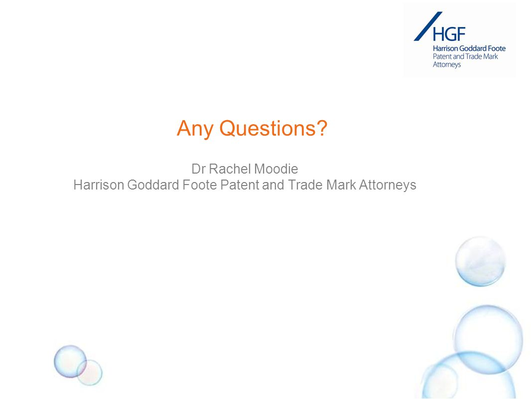 Any Questions Dr Rachel Moodie Harrison Goddard Foote Patent and Trade Mark Attorneys