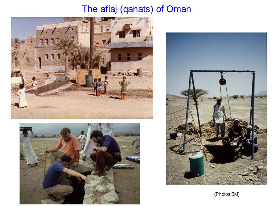 The aflaj (qanats) of Oman (Photos BM)
