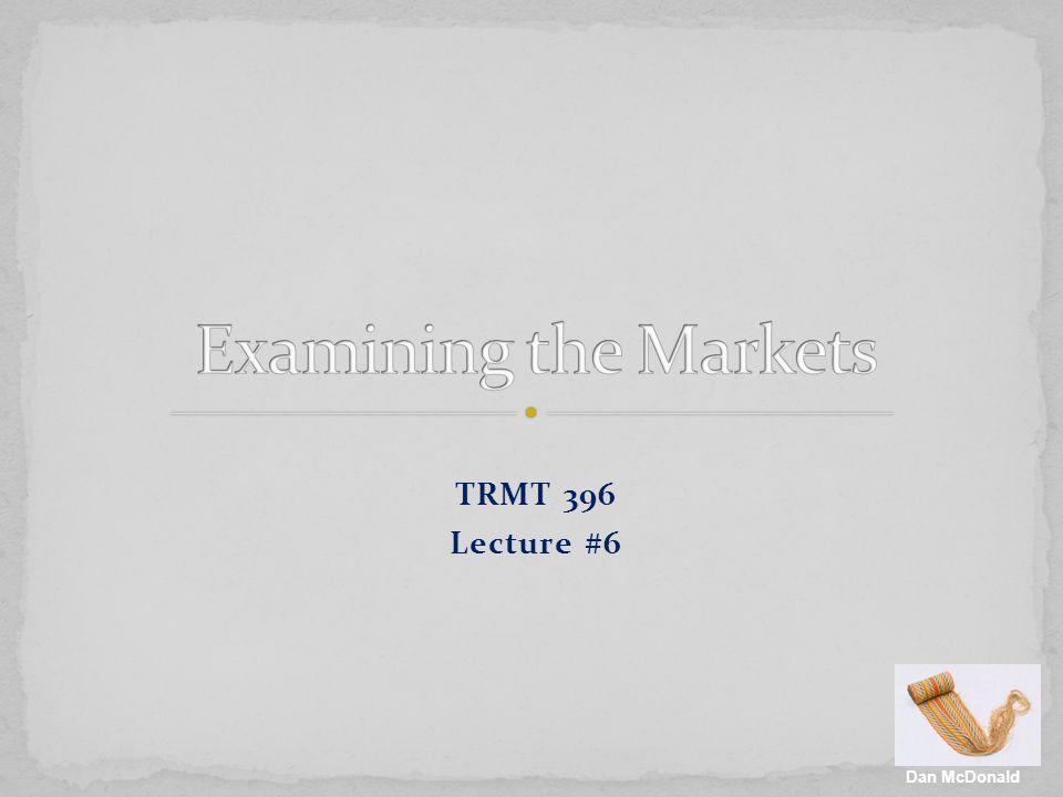 TRMT 396 Lecture #6 Dan McDonald