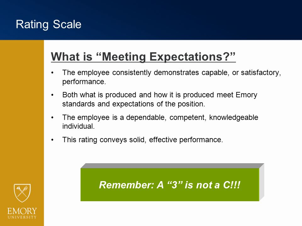 """Rating Scale What is """"Meeting Expectations?"""" The employee consistently demonstrates capable, or satisfactory, performance. Both what is produced and h"""
