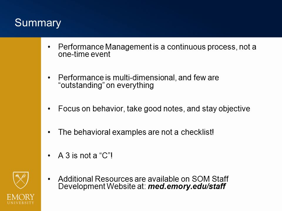 """Summary Performance Management is a continuous process, not a one-time event Performance is multi-dimensional, and few are """"outstanding"""" on everything"""