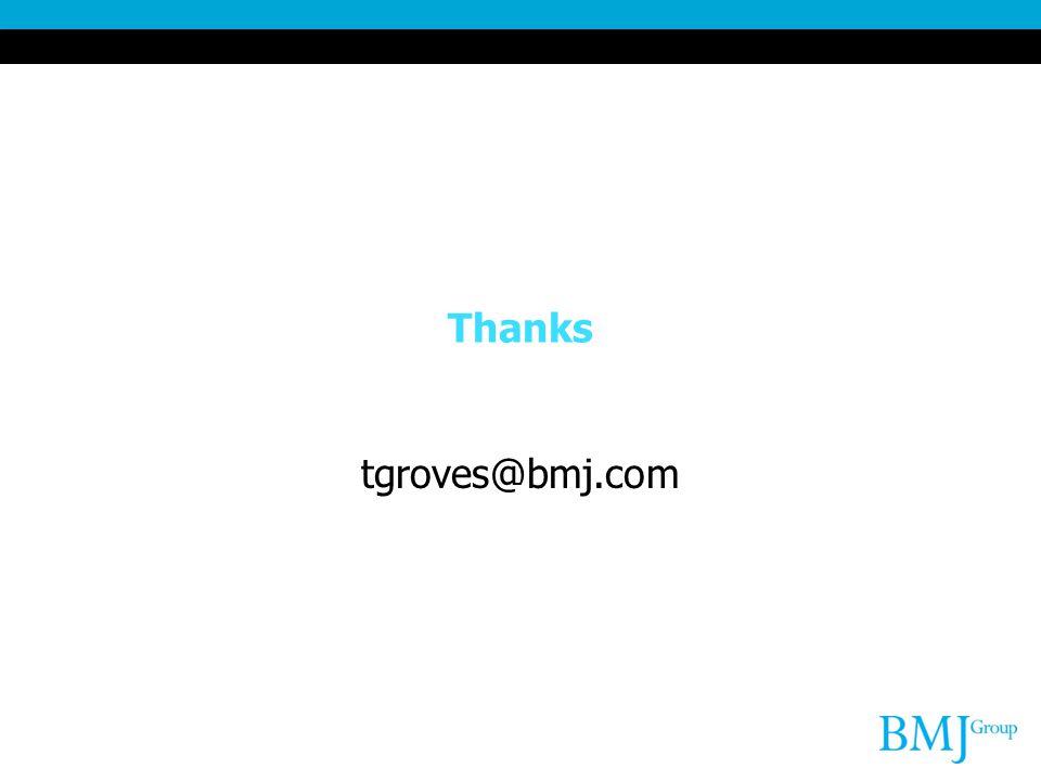 Thanks tgroves@bmj.com