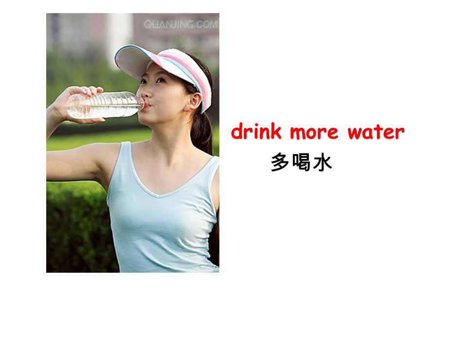 drink more water 多喝水