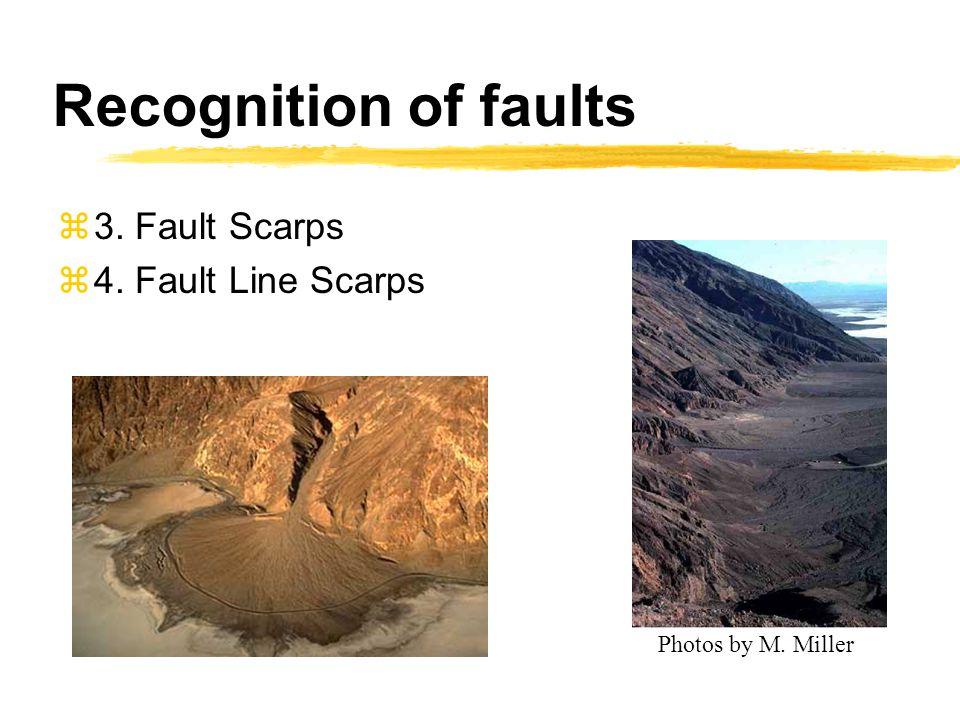 Recognition of faults z3. Fault Scarps z4. Fault Line Scarps Photos by M. Miller