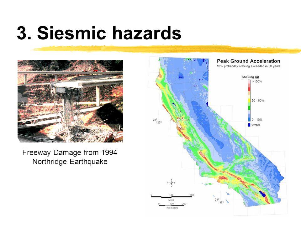 3. Siesmic hazards Freeway Damage from 1994 Northridge Earthquake