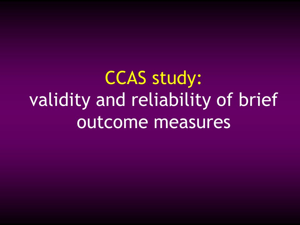 CCAS study: validity and reliability of brief outcome measures