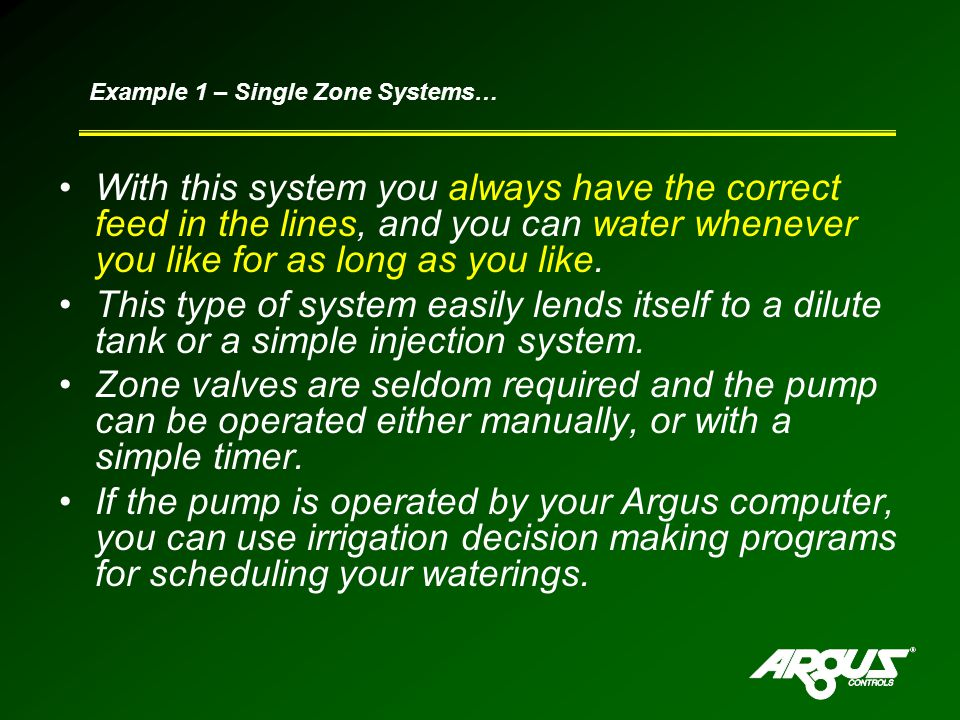 With this system you always have the correct feed in the lines, and you can water whenever you like for as long as you like.