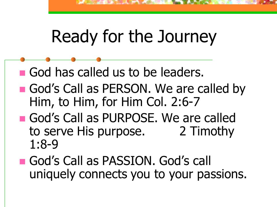 Ready for the Journey God has called us to be leaders.