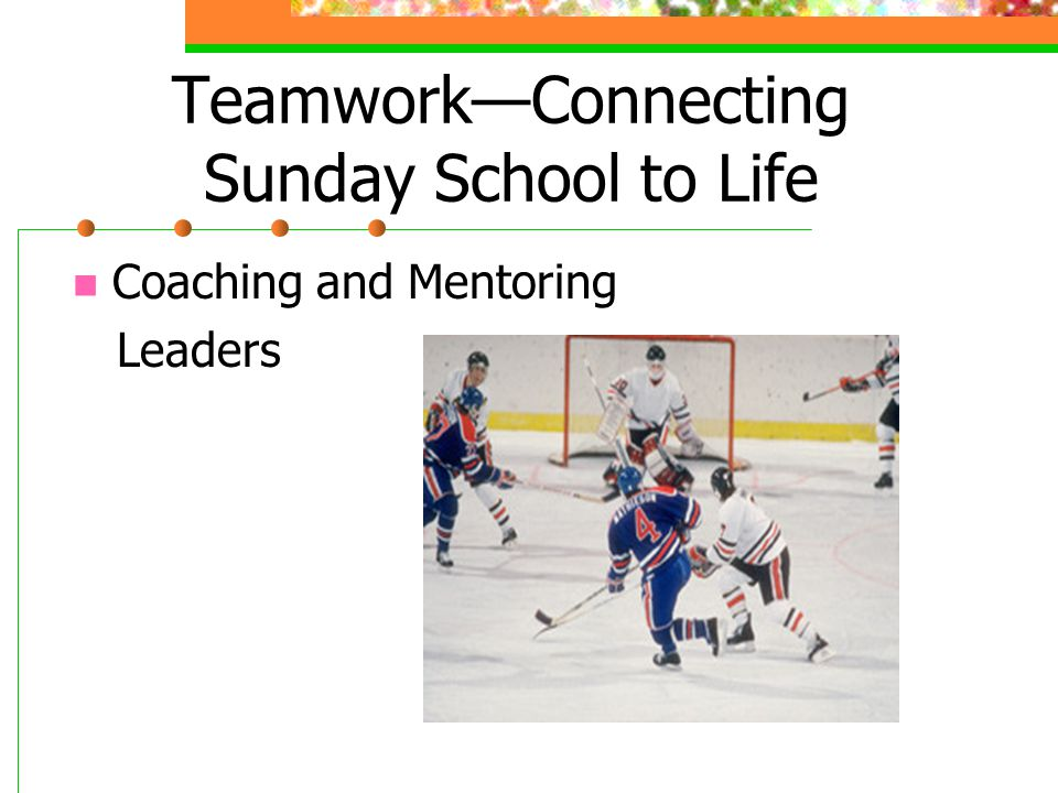 Teamwork—Connecting Sunday School to Life Coaching and Mentoring Leaders