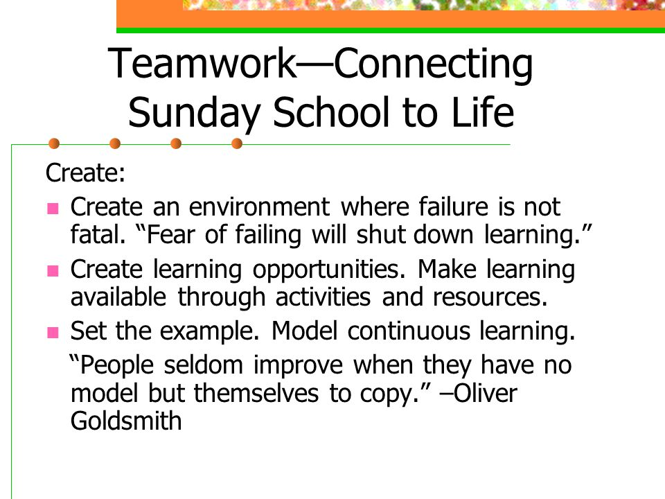 Teamwork—Connecting Sunday School to Life List who you feel are the two greatest leaders of the past century.