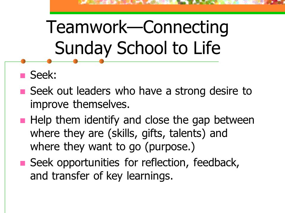 Teamwork—Connecting Sunday School to Life God began the work within you.