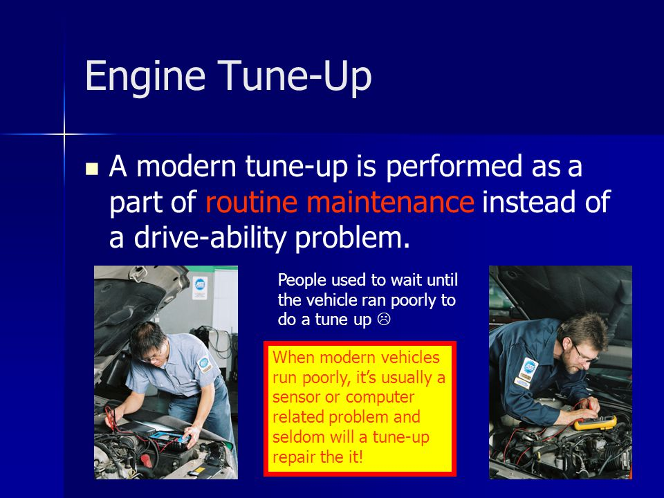 Four (4) safety rules to follow when performing a tune-up: 1 2 3 4 Safety Rules Engine Tune-Up - Safety Rules
