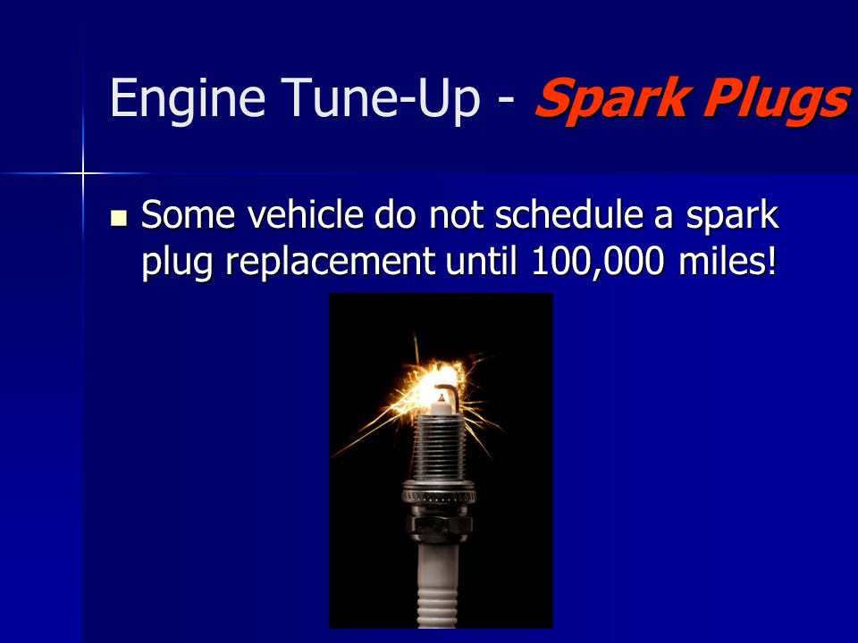 Procedures Engine Tune-Up - Procedures Vehicle inspections performed during any tune-up: