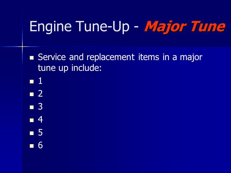 Diagnostic tools Engine Tune-Up - Diagnostic tools Diagnostic tools used during a major tune up include: 1 2 3 4 5 6