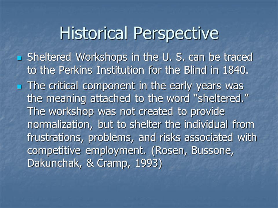 Historical Perspective Sheltered Workshops in the U.