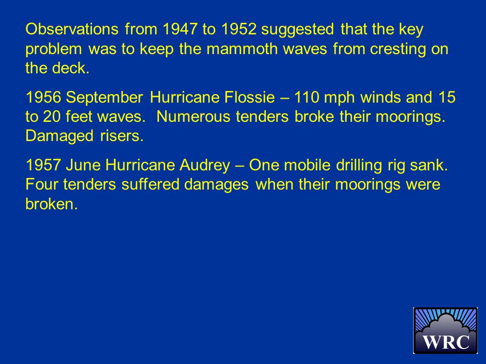 Observations from 1947 to 1952 suggested that the key problem was to keep the mammoth waves from cresting on the deck.