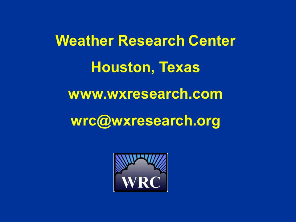 Weather Research Center Houston, Texas www.wxresearch.com wrc@wxresearch.org