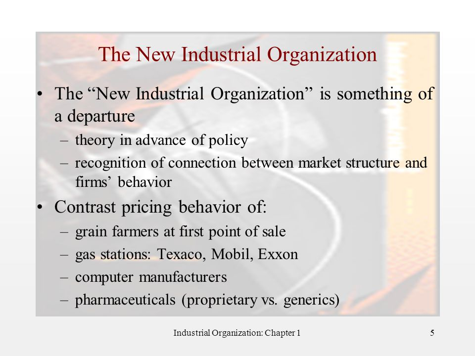 Industrial Organization: Chapter 16 Do not say much about the internal organization of firms –vertical organization is discussed –internal contracts are not