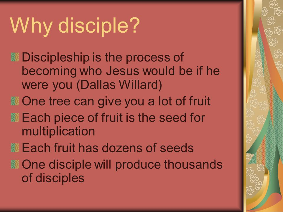 Why disciple.