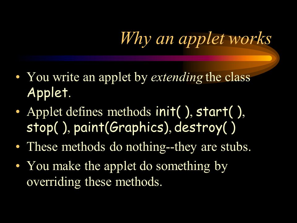 Applets are not magic.Anything you can do in an applet, you can do in an application.
