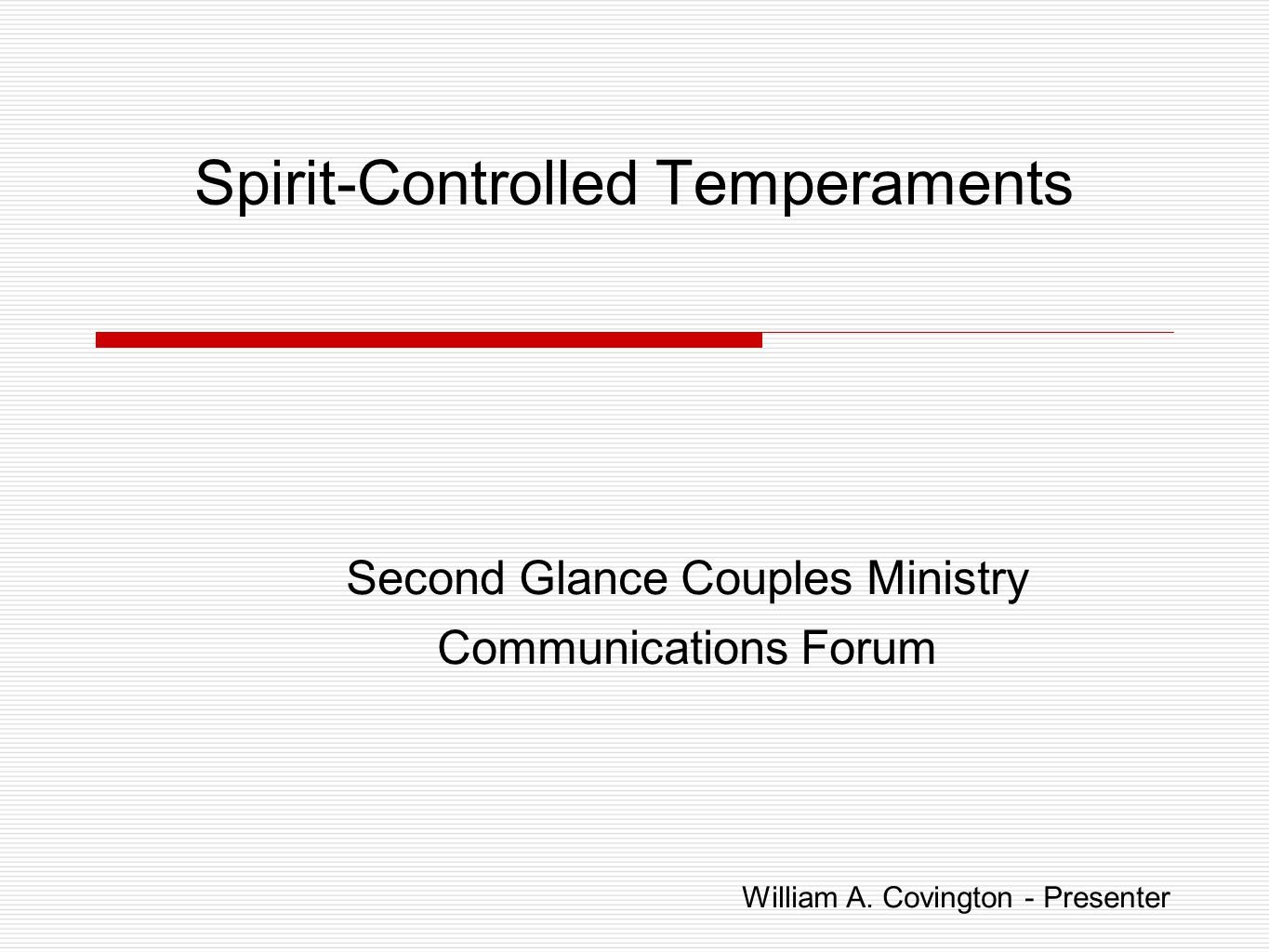 Spirit-Controlled Temperaments Second Glance Couples Ministry Communications Forum William A.