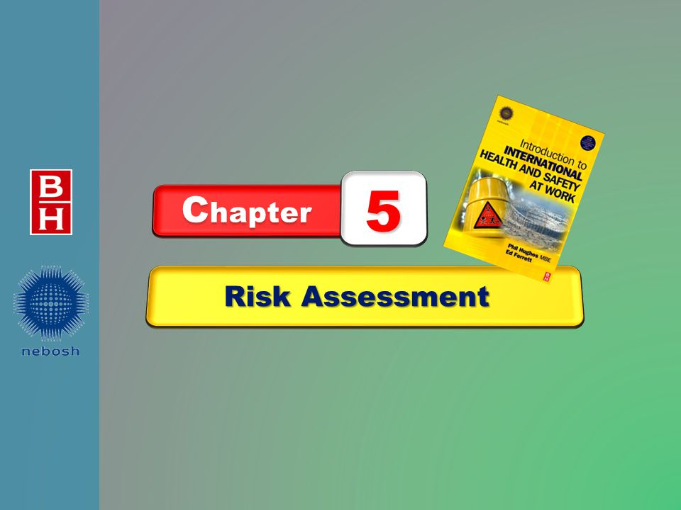 After reading this chapter you should be able to: 1.explain the aims and objectives of risk assessment 2.identify hazards by means of workplace inspection and analysis of tasks 3.explain the principles and practice of risk assessment.