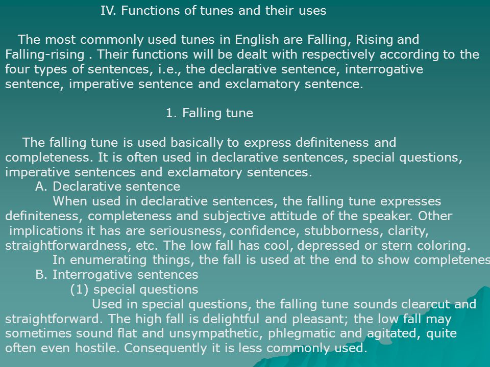 IV. Functions of tunes and their uses The most commonly used tunes in English are Falling, Rising and Falling-rising. Their functions will be dealt wi