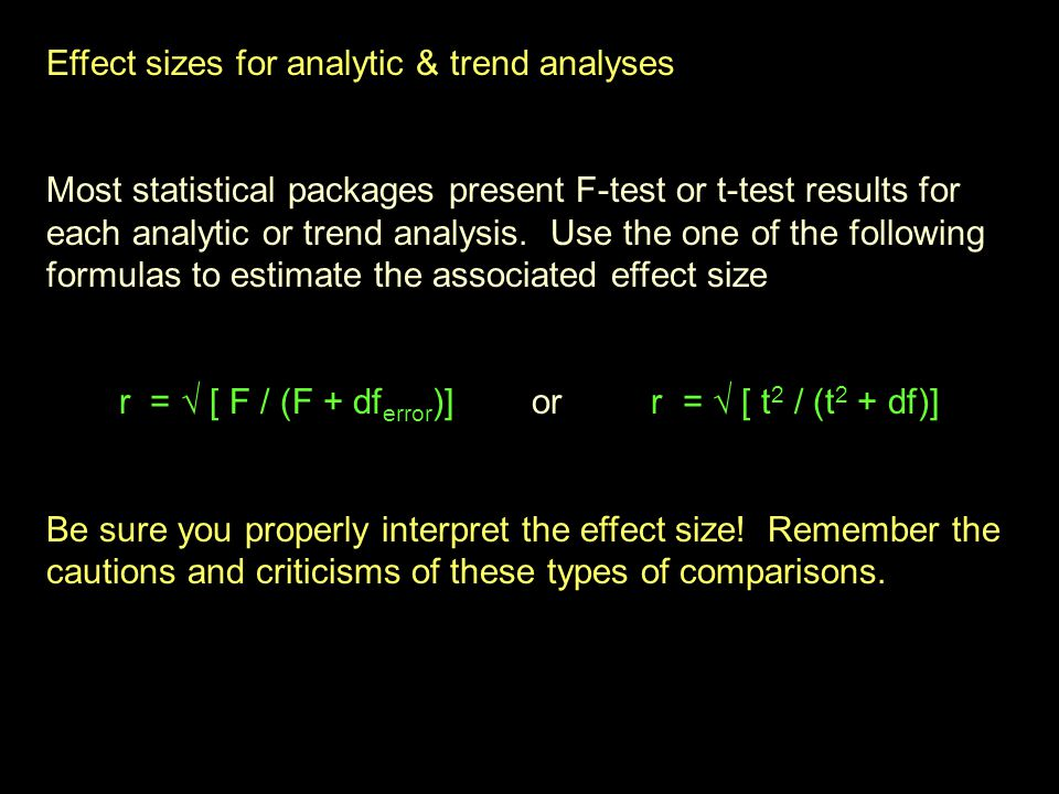 Effect sizes for analytic & trend analyses Most statistical packages present F-test or t-test results for each analytic or trend analysis.