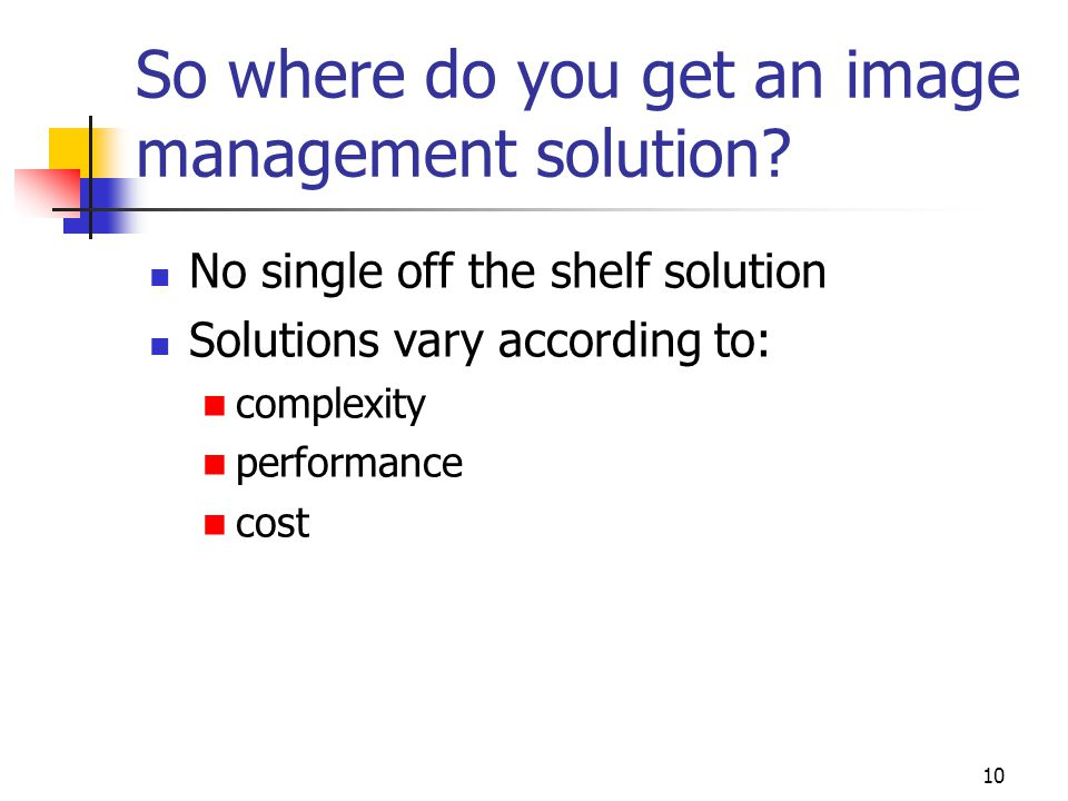 10 So where do you get an image management solution.