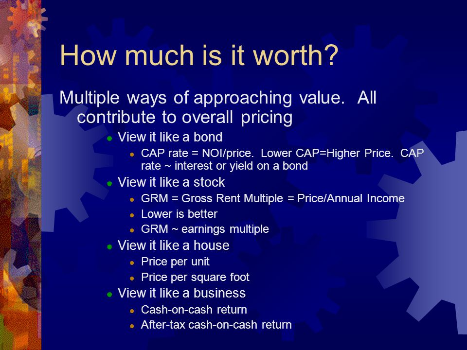 How much is it worth. Multiple ways of approaching value.