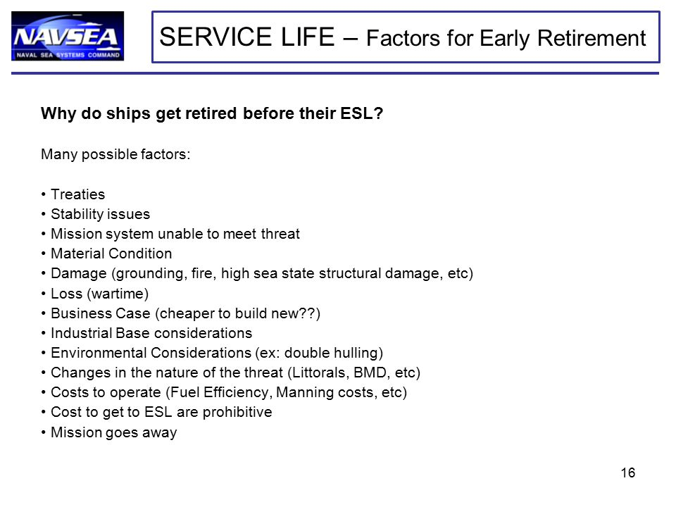 Why do ships get retired before their ESL.