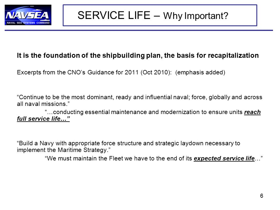 It is the foundation of the shipbuilding plan, the basis for recapitalization Excerpts from the CNO's Guidance for 2011 (Oct 2010): (emphasis added) ""