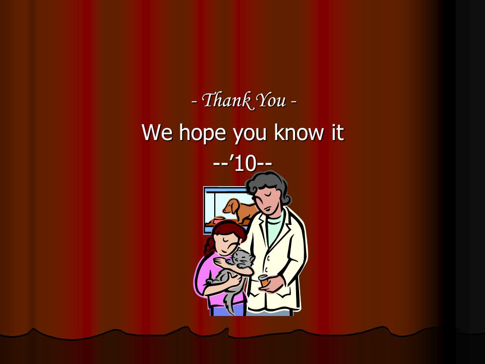 - Thank You - We hope you know it --'10--