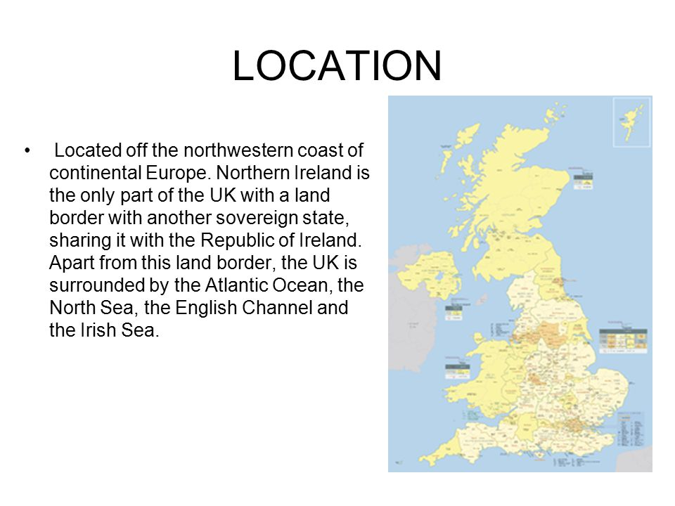 LOCATION Located off the northwestern coast of continental Europe.