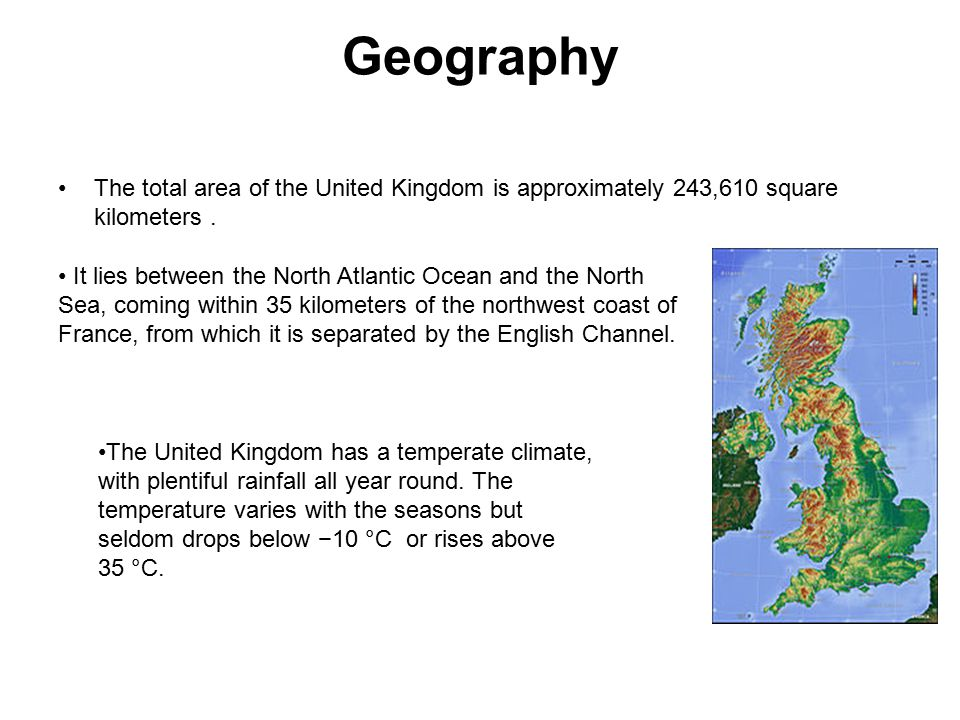 Geography The total area of the United Kingdom is approximately 243,610 square kilometers.