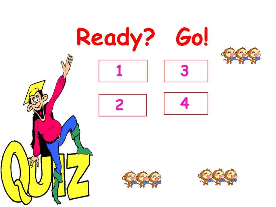 Ready? Go! 2 3 1 4
