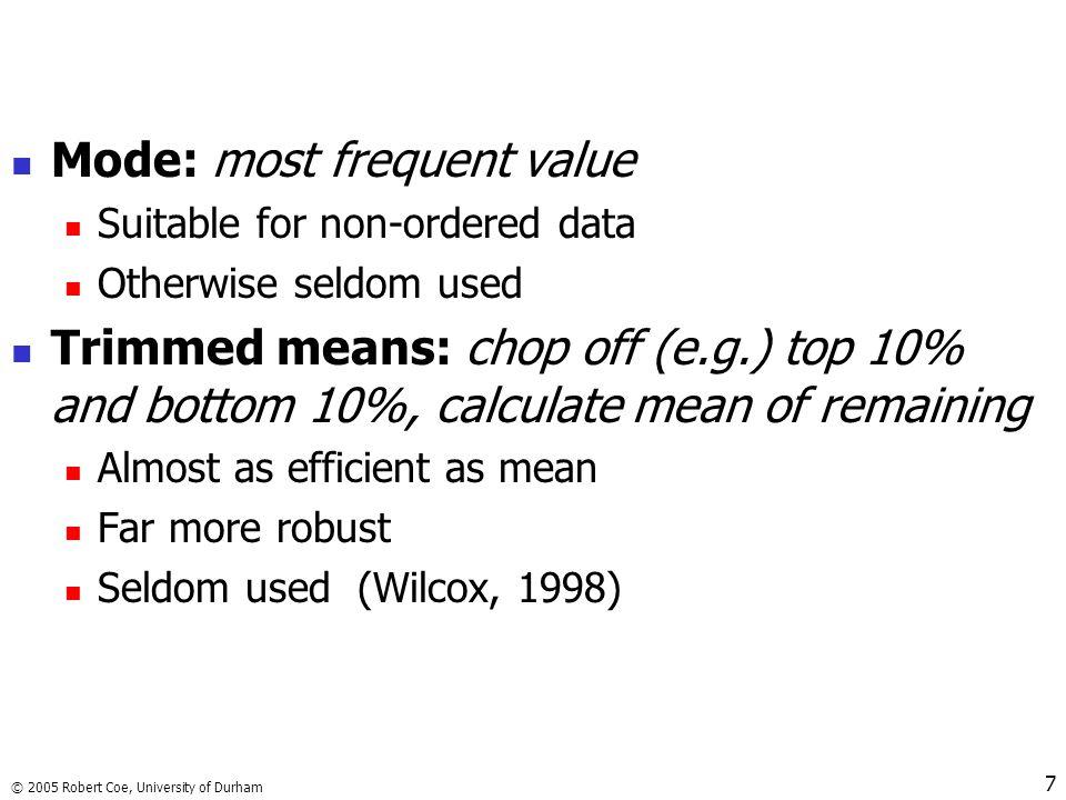 © 2005 Robert Coe, University of Durham 8 Which average.