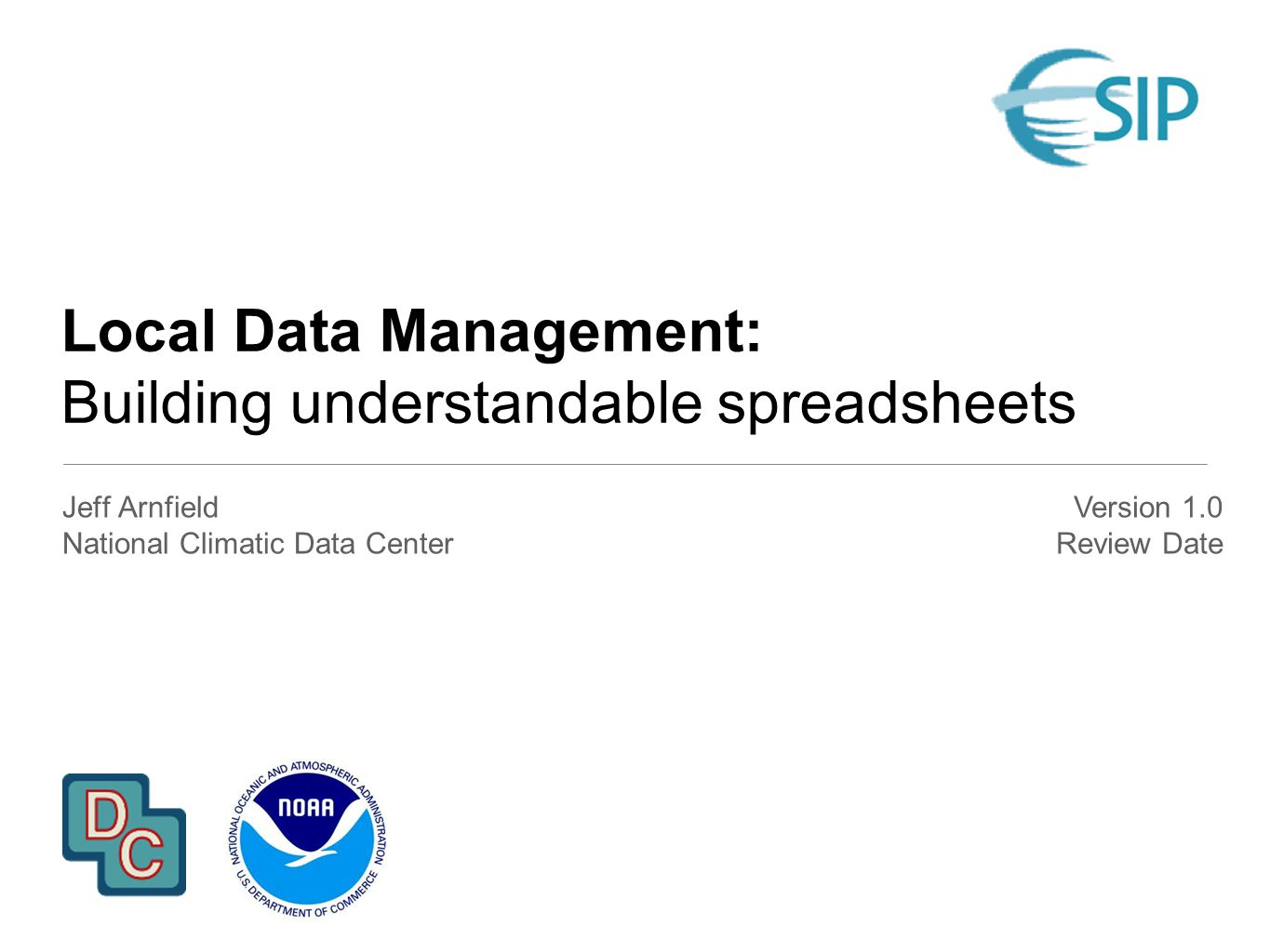 Data Formats: Building understandable spreadsheets; Version 1.0, Reviewed --/--/---- Overview Spreadsheets are amazingly flexible, and are commonly used for data collection, analysis and management Spreadsheets are seldom self-documenting, and seldom well-documented Subtle (and not so subtle) errors are easily introduced during entry, manipulation and analysis Spreadsheet conventions – often ad hoc and evolutionary – may change or be applied inconsistently Spreadsheet file formats are proprietary and thus generally unacceptable as long term archival purposes