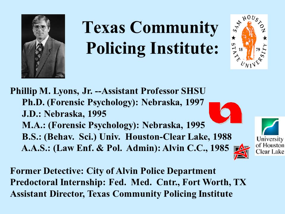 Introduction to Community Oriented Policing History Repeats Itself Dr. Phillip M. Lyons Sam Houston State University Texas Community Policing Institut