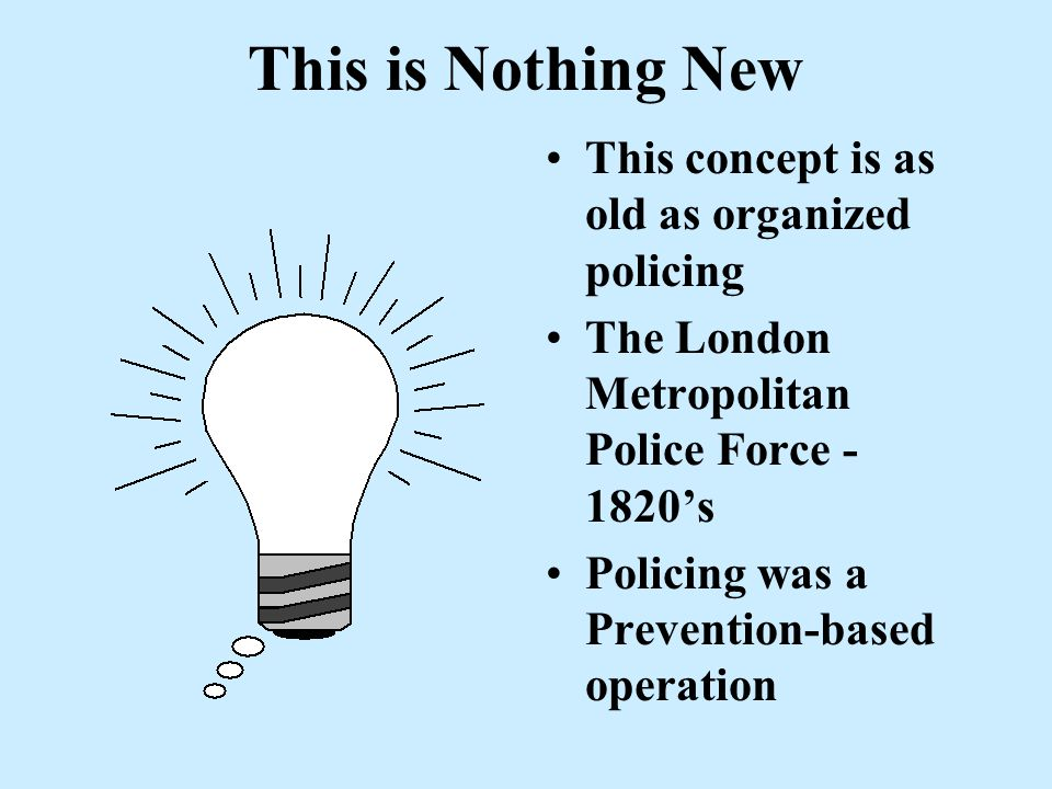 Community Policing philosophy Community Policing is a policing philosophy that promotes and supports organizational strategies to address the causes a