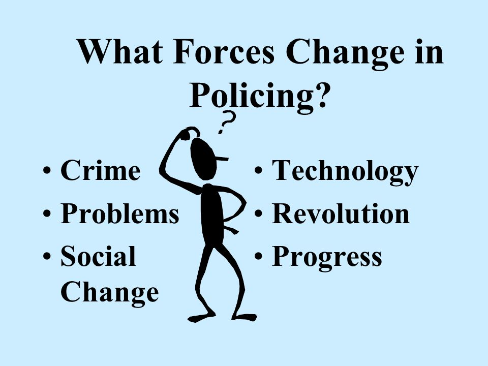 Sir Robert Peel - 1829 The police are the public and the public are the police. The police being the only members of the public that are paid to give