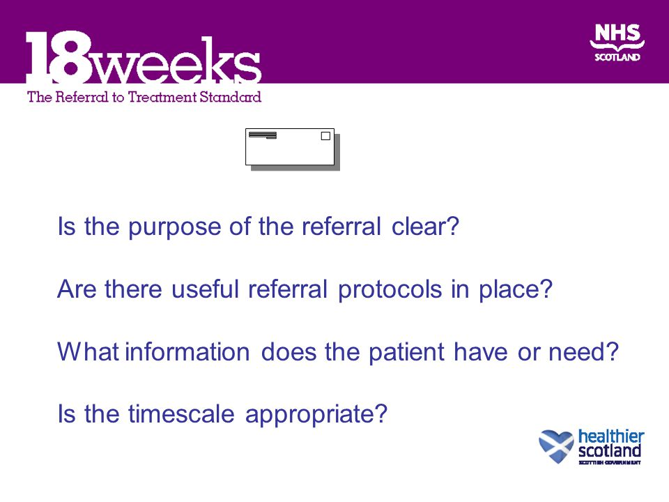 Is the purpose of the referral clear. Are there useful referral protocols in place.