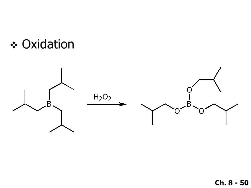 Ch. 8 - 50  Oxidation