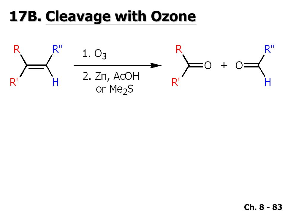 Ch. 8 - 83 17B. Cleavage with Ozone