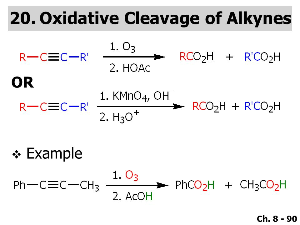 Ch. 8 - 90 20.Oxidative Cleavage of Alkynes  Example OR