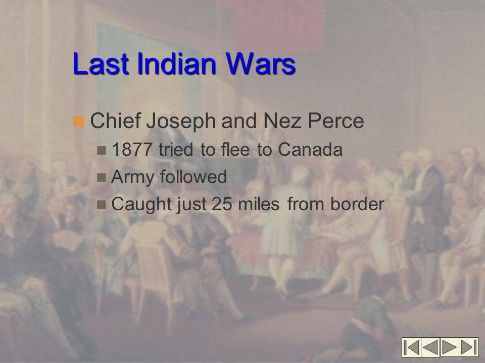 Last Indian Wars Chief Joseph and Nez Perce 1877 tried to flee to Canada Army followed Caught just 25 miles from border